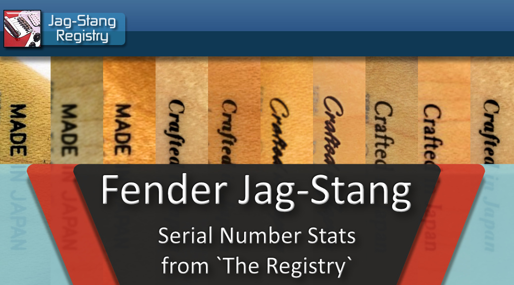 Fender Jag-Stang Registry Serial Number Stats